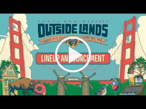 Outside Lands 2017 Lineup Announcement | San Francisco Music Festival