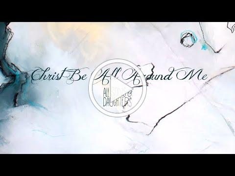 %22Christ Be All Around Me%22 from All Sons & Daughters (OFFICIAL LYRIC VIDEO)