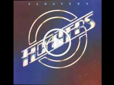 The Floaters - You Don't Have to Say You Love Me