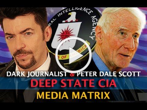 DEEP STATE & THE CIA MEDIA MATRIX! DARK JOURNALIST & PETER DALE SCOTT