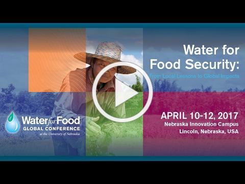 2017 Water for Food Global Conference, April 10-12, 2017 | Register Now!