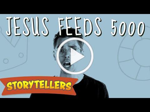 Storytellers: Jesus Feeds 5000