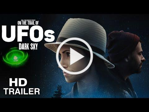 On the Trail of UFOs: Dark Sky - Trailer (UAP Paranormal Movie 2021)