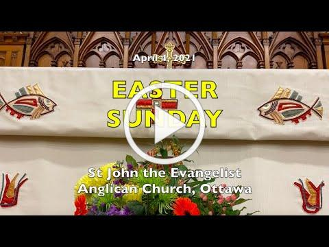 EASTER SUNDAY - St John the Evangelist Anglican Church - APRIL 4, 2021
