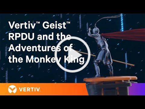 Vertiv™ Geist™ RPDU and the Adventures of the Monkey King