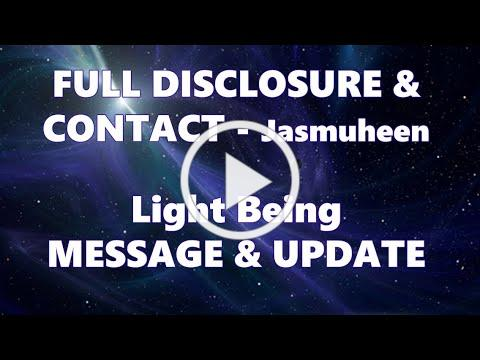 Full Disclosure and Contact - Light Being Message Jasmuheen