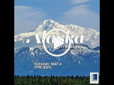Alaska: America's Last Frontier with Bill Gette (5/4/21)