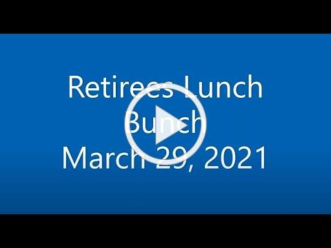 Retirees Lunch Bunch March 29, 2021 FINAL