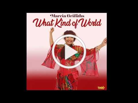 Marcia Griffiths - What Kind of World