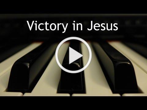 Victory in Jesus - piano instrumental hymn with lyrics