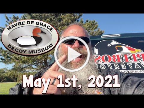 May 1st, 2021 - The 39th Annual Decoy & Wildlife Art Festival - Havre de Grace, Maryland