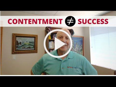 Being Content Does Not Mean Success