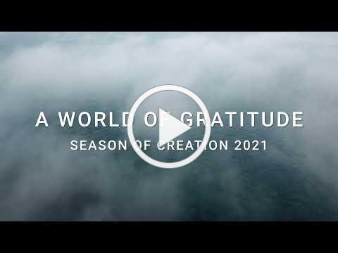 A World of Gratitude   Season of Creation 2021