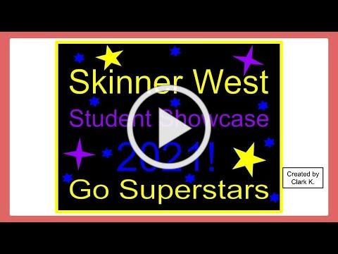 EOY Skinner Student Showcase
