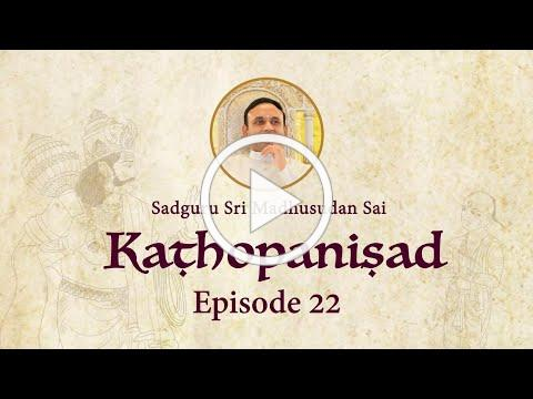 Kathopanishad - Episode 22 - Aspire for Brahman alone to the exclusion of all else