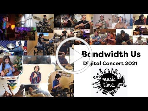 Digital Concert 2021: Bandwidth Us