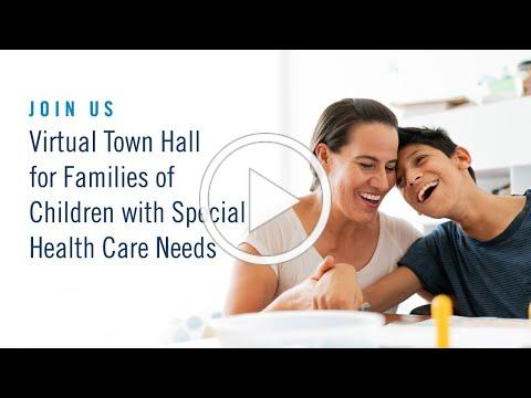 Families of Children with Special Health Care needs (COVID -19) Town Hall