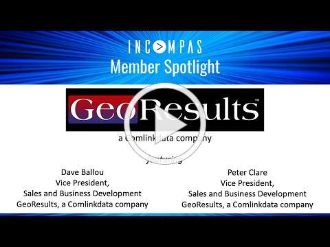 INCOMPAS Member Spotlight: GeoResults, a Comlinkdata company