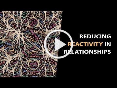 Reducing Reactivity in Relationships