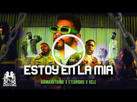 Giovakartoons x Etervidos x Kele - Estoy En La Mia [Official Video]