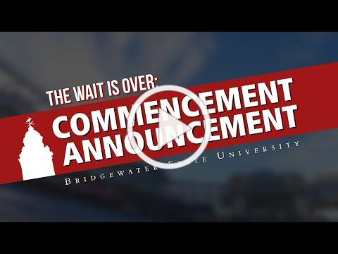 BRIDGEWATER STATE ANNOUNCES SURPRISE COMMENCEMENT LOCATION