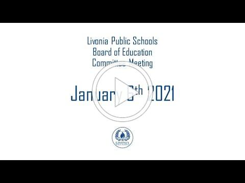 Livonia Public Schools Committee Meeting January 6, 2021