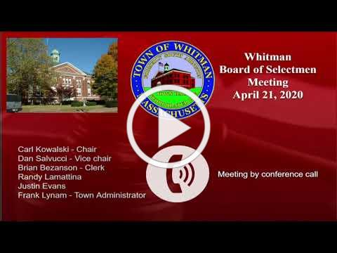 Whitman Board of Selectmen Meeting. April 21, 2020