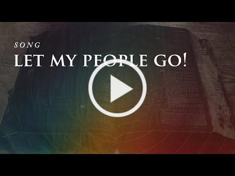 SONG: Let My People Go!
