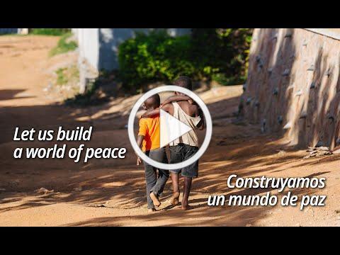 Let us build a world of peace / Construyamos un mundo de paz