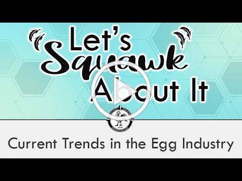 Let's Squawk About It (S2 E5): Current Trends in the Egg Industry