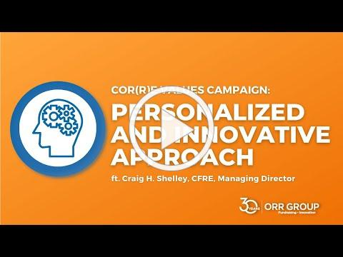 Orr Group's 30th Anniversary Cor(r)e Value: Personalized & Innovative Approach with Craig H. Shelley