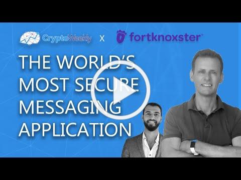The World's Most Secure Messaging App   Fortknoxster   CryptoWeekly Podcast