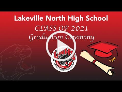 Lakeville North High School Class of 2021 Graduation Ceremony