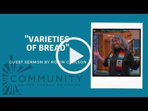 "Sermon Aug. 1, 2021 - ""Varieties of Bread"" by Robin Carlson"