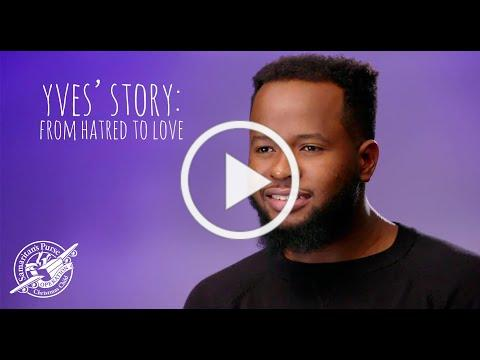 Yves' Story: From Hatred to Love