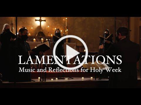 Lamentations: Music and Reflections for Holy Week