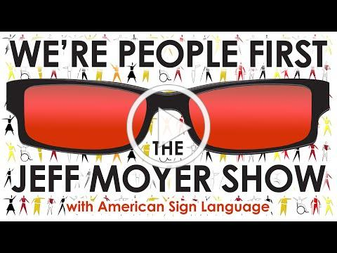 We're People First - The Jeff Moyer Show - with American Sign Language