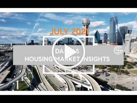 Dallas Housing Market Insights July 2021