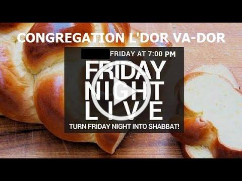 06/25/2021 CELEBRATION of SHABBAT with Congregation L'Dor Va-Dor LIVE and IN-PERSON at 7:00 pm