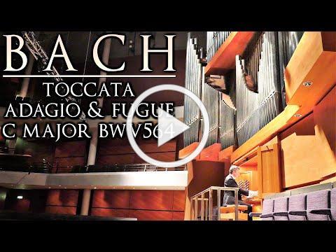 BACH - TOCCATA, ADAGIO & FUGUE C MAJOR BWV 564 - ORGAN OF THE BRIDGEWATER HALL - JONATHAN SCOTT