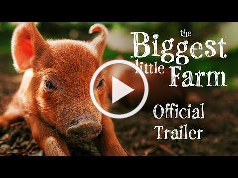 The Biggest Little Farm [Official Trailer]