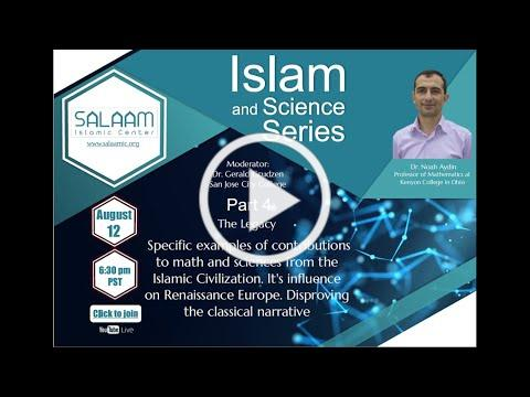 Dr.Noah Aydin - Islam and Science Series Part IV: Islam and Science Series-The Legacy