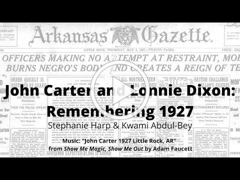 Race, Rage, & Resistance - John Carter and Lonnie Dixon: Remembering 1927