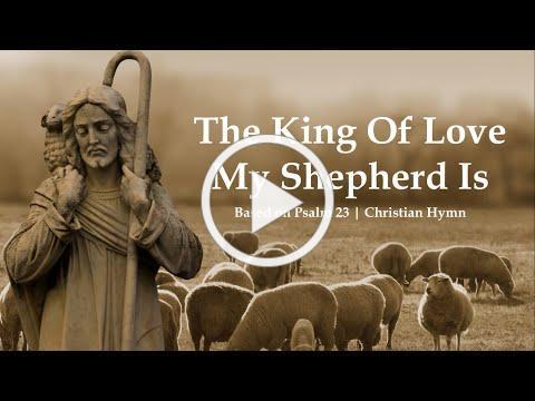 The King Of Love My Shepherd Is | Christian Hymn | Psalm 23 | Choir with Lyrics | Sunday 7pm Choir