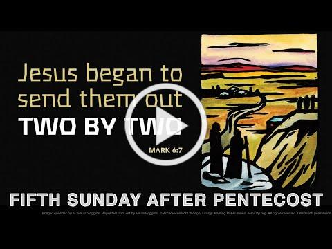 Sixth Sunday after Pentecost - July 4