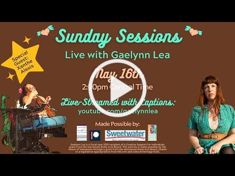 Gaelynn Lea's Sunday Sessions with Guest Xanthe Alexis! [Live Concert   Week #61]