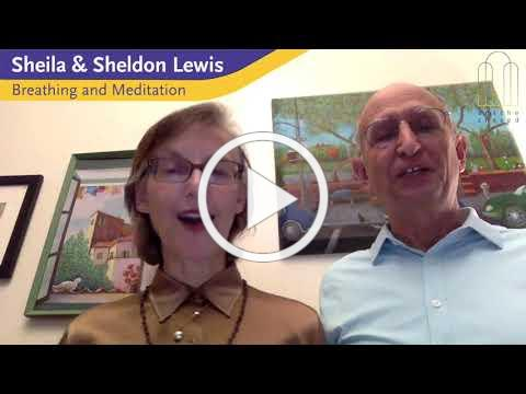 Sheila and Sheldon Lewis: Breathing and Meditation