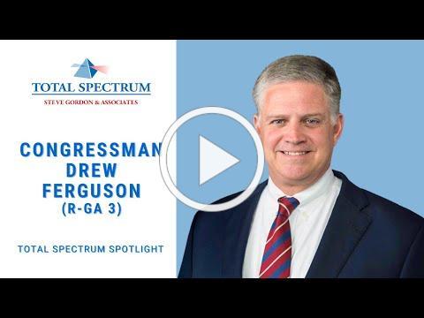 Total Spectrum Spotlight - Georgia Congressman Drew Ferguson