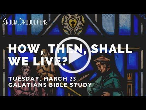 Bible Study | How, then, Shall we Live? (Galatians 5)