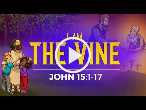 """I Am"" The Vine and Branches Bible Story - John 15 | Online Sunday School | Sharefaithkids.com"